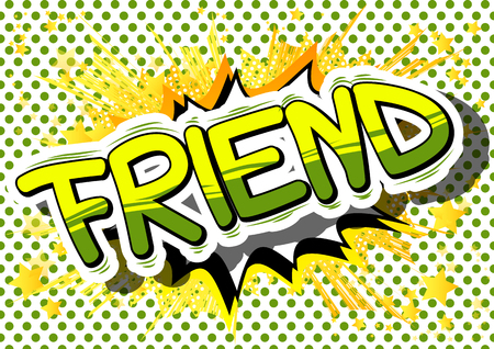 Friend - Comic book style phrase on abstract background. Illustration