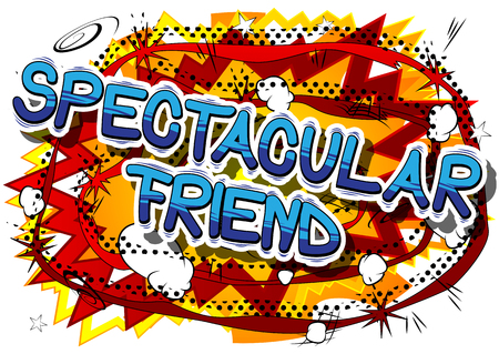 Spectacular Friend - Comic book style phrase on abstract background. Ilustração
