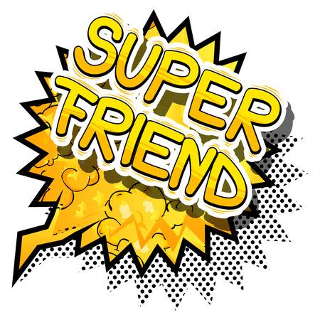 슈퍼 친구 - 추상적 인 배경에 만화 스타일 문구.