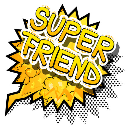 Super Friend - Comic book style phrase on abstract background.