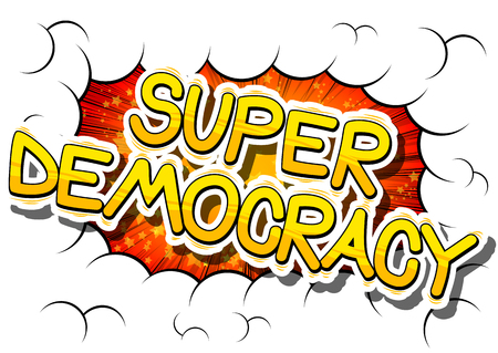 Super Democracy - Comic book style phrase
