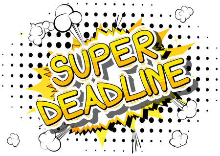 Super deadline - comic book style phrase in abstract background.