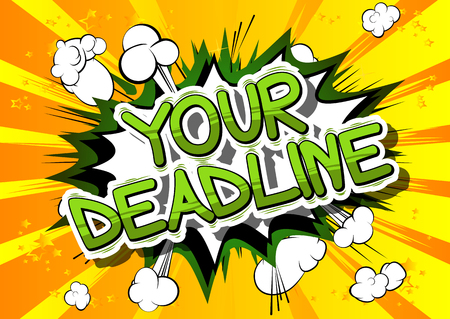 Your Deadline - Comic book style phrase on abstract background.