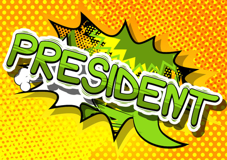 President - Comic book style phrase on abstract background.