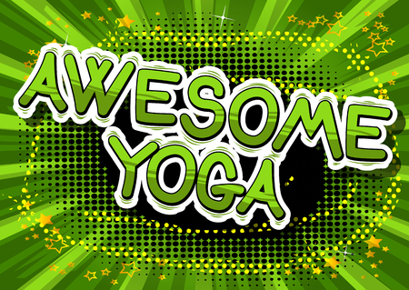 Awesome Yoga - Comic book style phrase on abstract background.