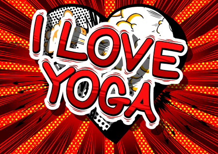 I Love Yoga - Comic book style phrase on abstract background.