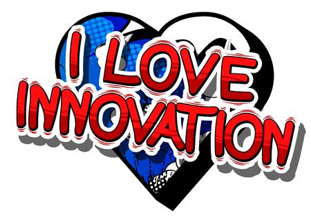 I Love Innovation in a comic book design. Reklamní fotografie - 83977559