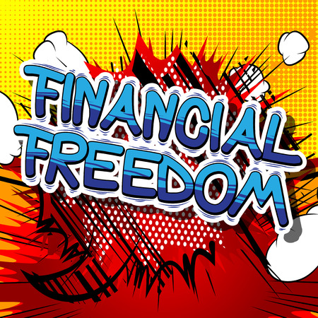 Financial Freedom - Comic book words on abstract background.