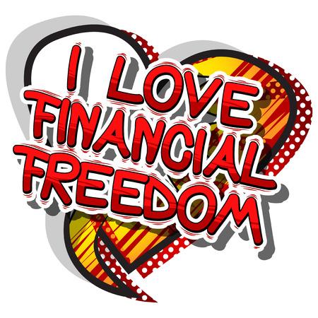 내가 사랑하는 금융 자유 - 추상적 인 배경에 만화 단어. 일러스트