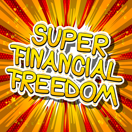 Super Financial Freedom. Comic book words on abstract background.