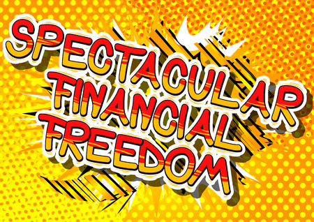 Spectacular Financial Freedom - Comic book words on abstract background.