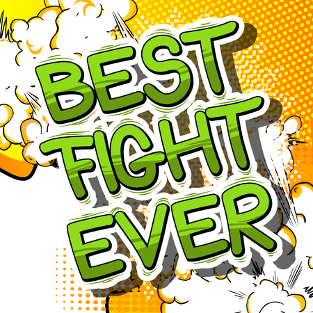 Best Fight Ever - Comic book word on abstract background.