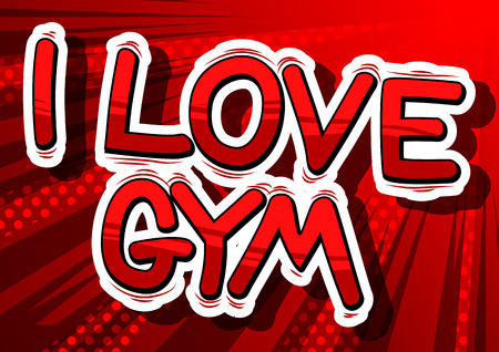 I Love Gym - Comic book word on abstract background. Çizim