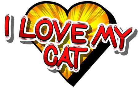 내 고양이 - 추상적 인 배경에 만화 단어 사랑 해요.