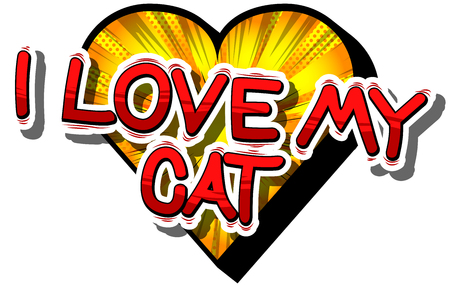 I Love My Cat - Comic book word on abstract background.
