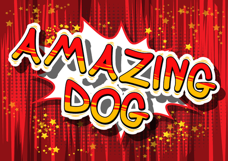 Amazing Dog - Comic book word on abstract background.