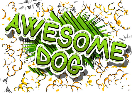 Awesome Dog - Comic book word on abstract background.