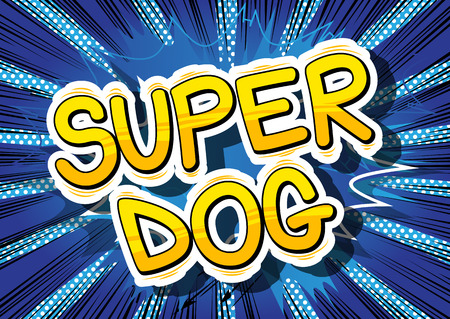 super dog: Super Dog - Comic book word on abstract background.