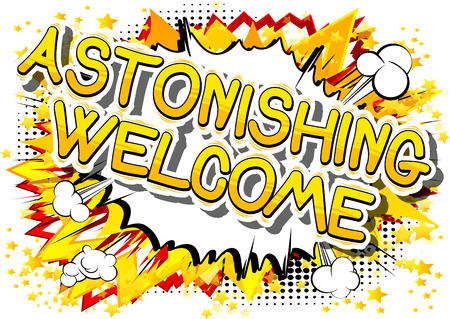 Astonishing Welcome - Comic book word on abstract background.