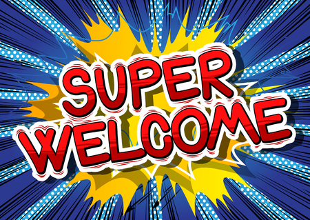 Super Welcome - Comic book word on abstract background.