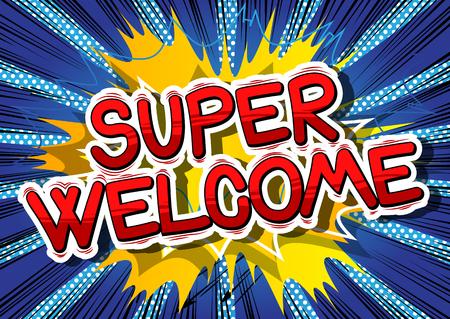 Super Welcome - Comic book word op abstracte achtergrond. Stock Illustratie