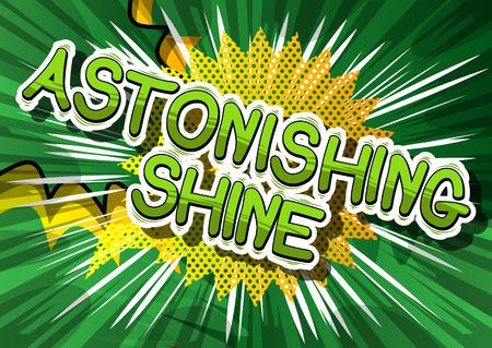 Astonishing Shine - Comic book word on abstract background.