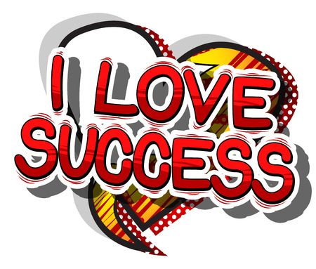 I Love Success - Comic book word on abstract background.