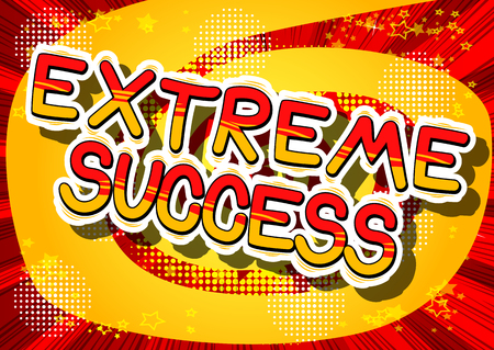 Extreme Success - Comic book word on abstract background.