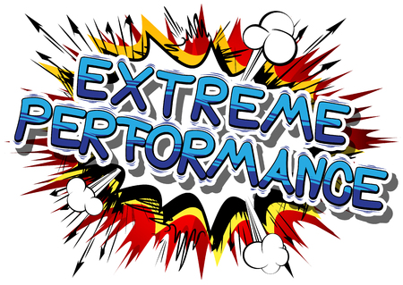 Extreme Performance - Comic book word on abstract background.