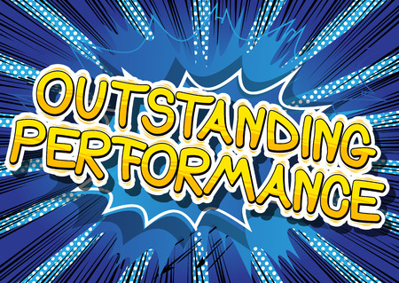 Outstanding Performance - Comic book word on abstract background.
