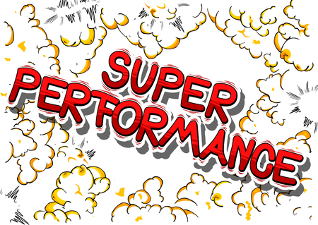 Super Performance - Comic book word on abstract background.