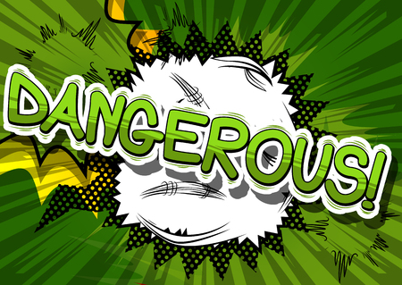 Dangerous - Comic book word on abstract background.