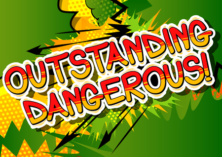 Outstanding Dangerous - Comic book word on abstract background. Фото со стока - 84706580