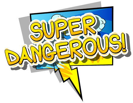 Super Dangerous - Comic book word on abstract background.