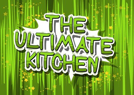 The Ultimate Kitchen - Comic book word on abstract background. Illustration