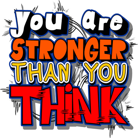 You Are Stronger Than You Think. Vector illustrated comic book style design. Inspirational, motivational quote. Stock Illustratie