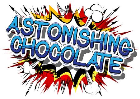 Astonishing Chocolate - Comic book word on abstract background. Illustration
