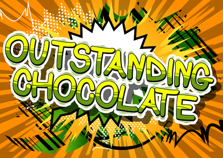 Outstanding Chocolate - Comic book word on abstract background.