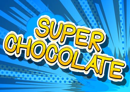 Super Chocolate - Comic book word on abstract background. Illusztráció