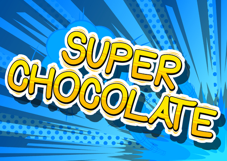 Super Chocolate - stripboek woord op abstracte achtergrond.