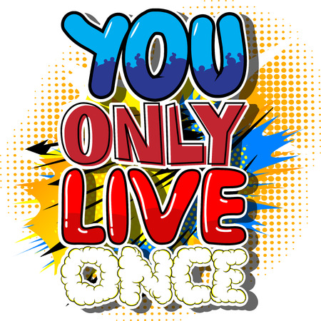 You Only Live Once. Vector illustrated comic book style design. Inspirational, motivational quote. Ilustração