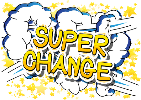 Super Change - Comic book word on white background.