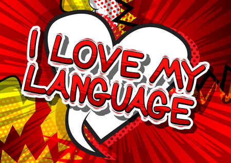 I Love My Language - Comic book word on abstract background.