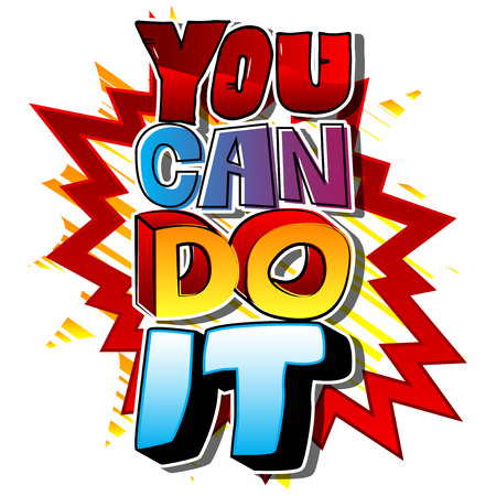 You Can Do It. Vector illustrated comic book style design. Inspirational, motivational quote. Çizim