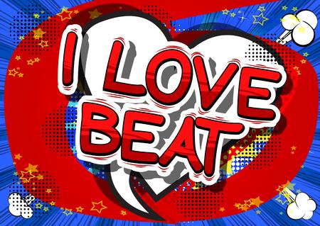 I Love Beat - Comic book word on abstract background. Ilustração