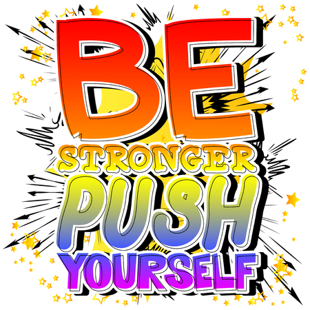 stronger: Be Stronger Push Yourself Vector illustrated comic book style design