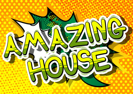 Amazing House - Comic book word on abstract background. Illustration