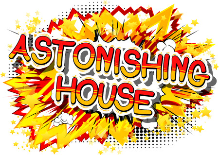 Astonishing House - Comic book word on abstract background.