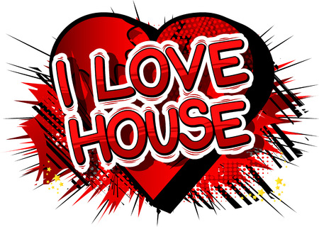 I Love House - Comic book word on abstract background.