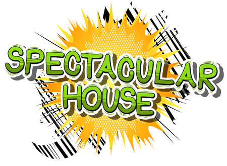 Spectacular House - Comic book word on abstract background.